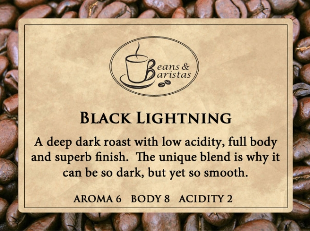 A deep dark roast with low acidity, full body and superb finish.  The unique blend is why it can be so dark, but yet so smooth.
